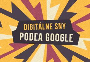 Digitálne sny podľa Google
