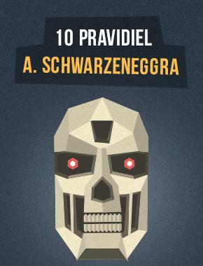 10 pravidiel úspechu A. Schwarzeneggra